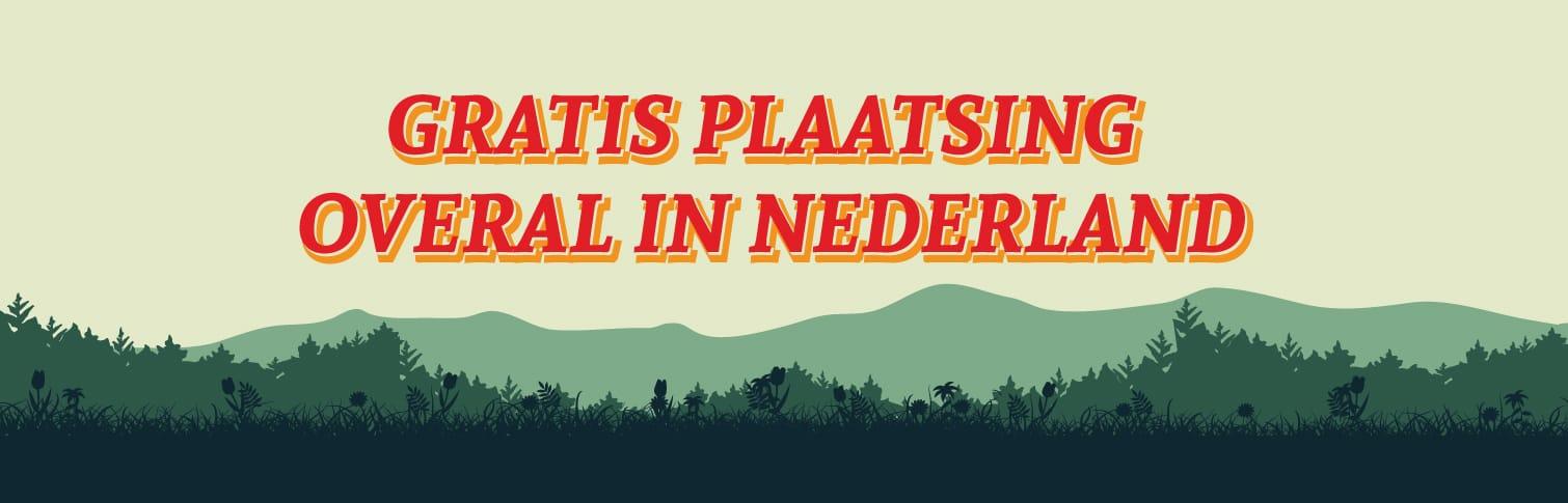 Gratis plaatsing overal in Nederland - Banner